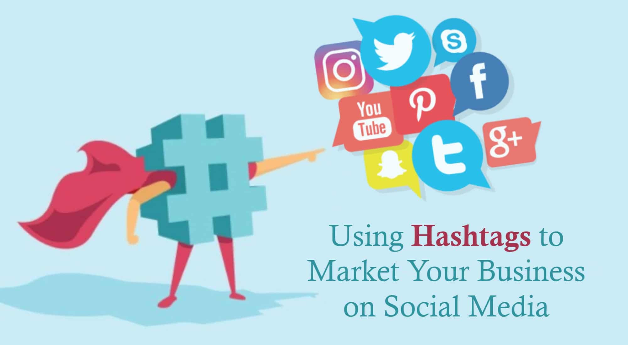 Using Hashtags to Market Your Business on Social Media